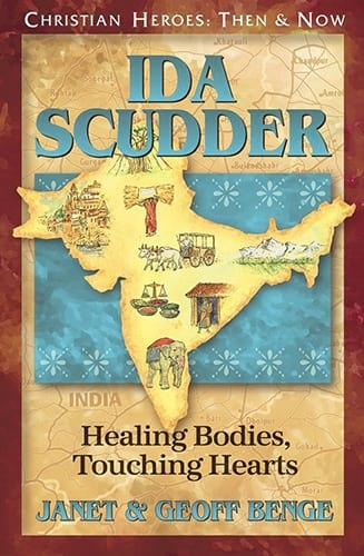Missionary Stories: Ida Scudder: Healing Bodies, Touching Hearts
