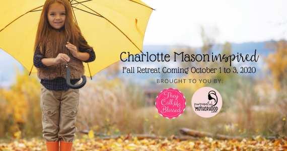 Charlotte Mason Inspired Fall Retreat