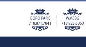 Boro Park: 718.871.7841 Williamsburg: 718.923.6060