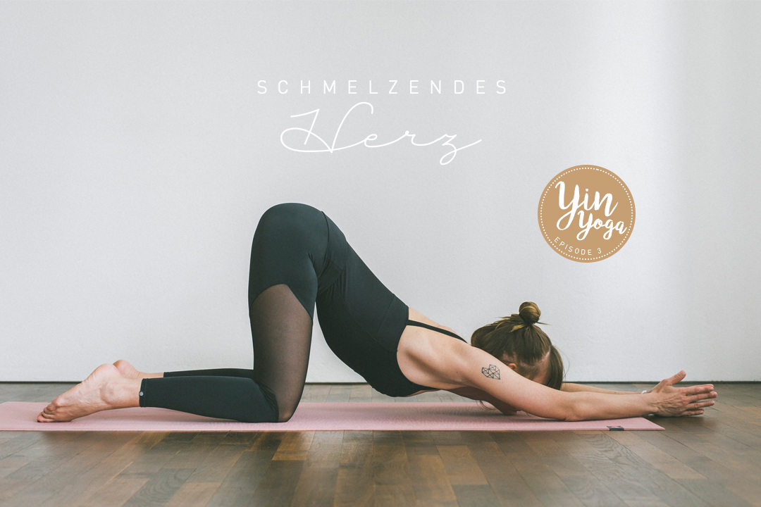 Yin Yoga – Serie –Teil 2 – Asana, Yogaübung, Position, Schmelzendes Herz - Anahatasana