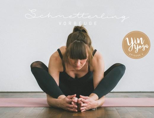 Yin Yoga – Serie –Teil 5 – Asana, Yogaübung, Position, Schmetterling, Baddha Konasana, Vorbeuge