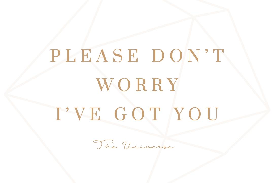 Montagsmantra Zitat Quote Please don't worry – I've got you The Universe Vertrauen