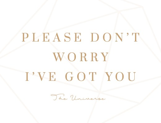 Montagsmantra Zitat Quote Please don't worry – I've got you The Universe Vertrauen