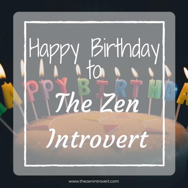 Happy Birthday To The Zen Introvert