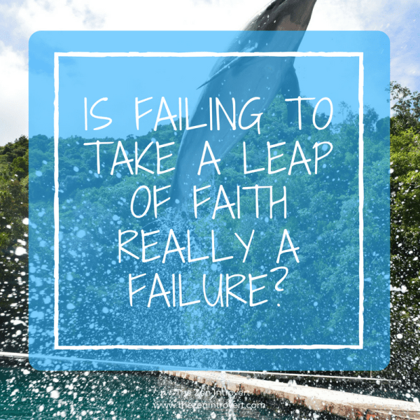 Is Failing to Take a Leap of Faith Really a Failure?