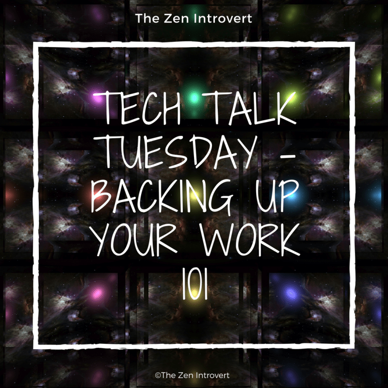 Tech Talk Tuesday - Backup up Your Work 101