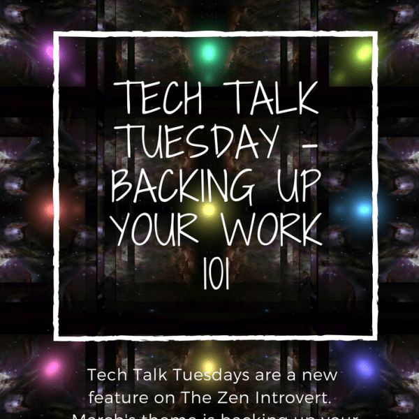 Tech Talk Tuesday – Backing up your work 101