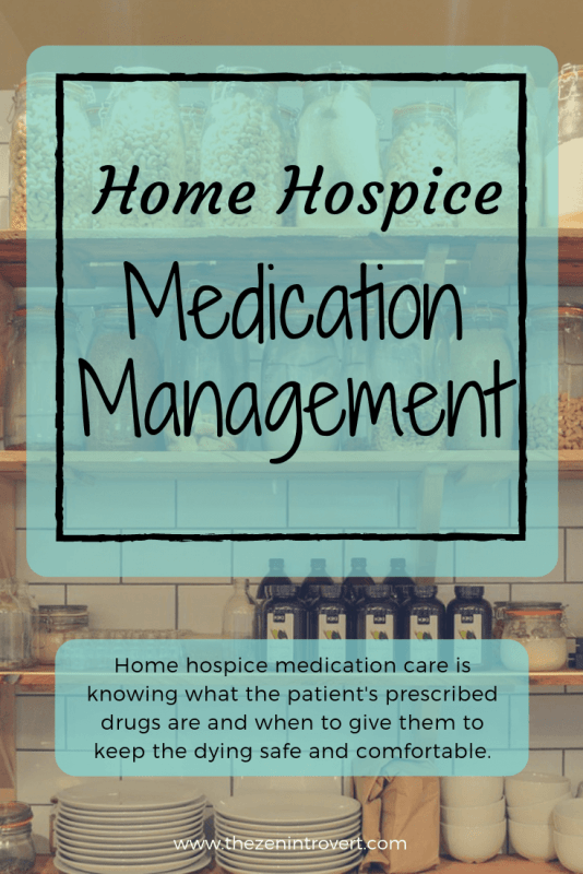 Homehospice medication care is knowing what the patient's prescribed drugs are and when to give them to keep the dying safe and comfortable. #Hospice #caregiver #medication #caregiver tips