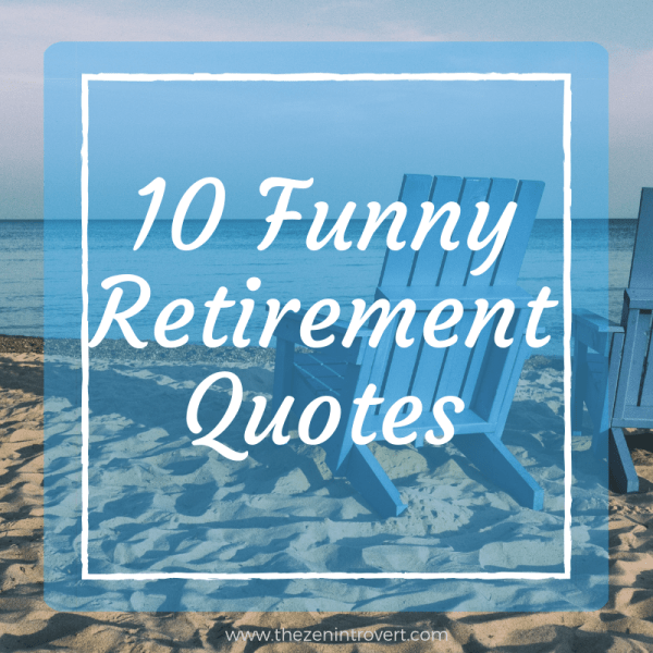10 Funny Retirement Quotes