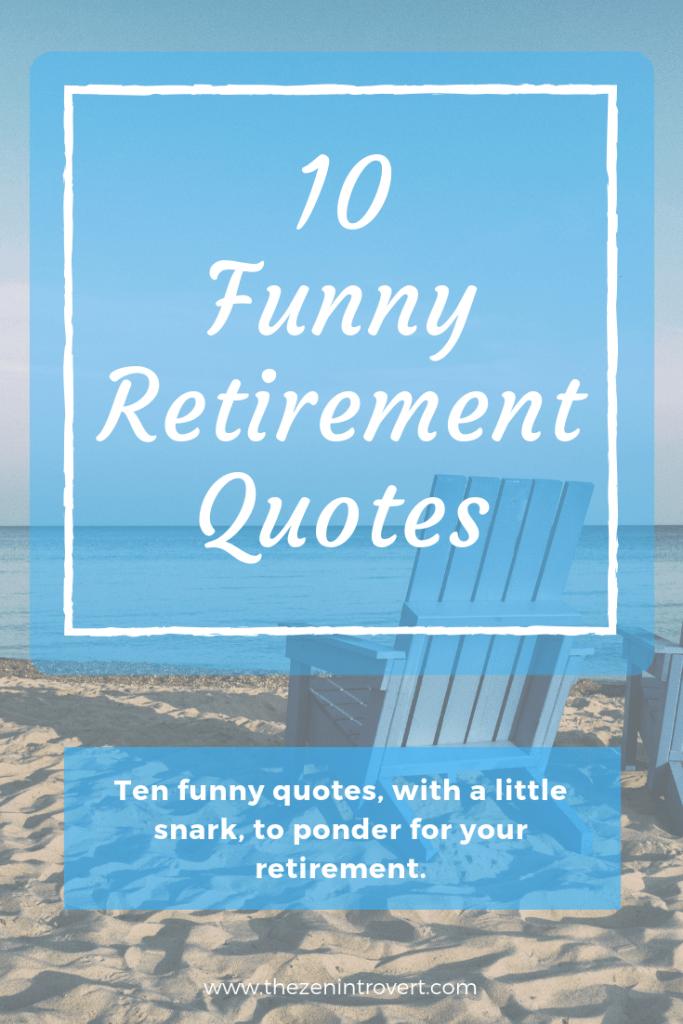 10 Funny Retirement Quotes - The Zen Introvert