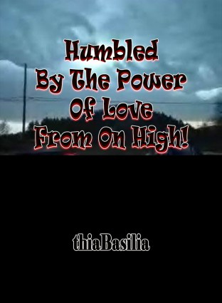 Humbled By The Power Of Love From On High