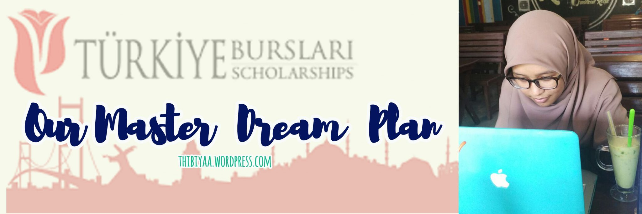 Our Master Dream Plan – Turkiye Burslari  Scholarship