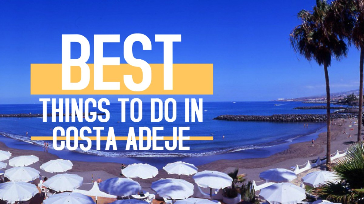 Things to do in Costa Adeje, Tenerife