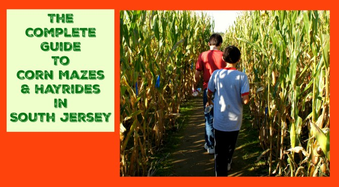 The Complete Guide To South Jersey Corn Mazes Hayrides And Fall