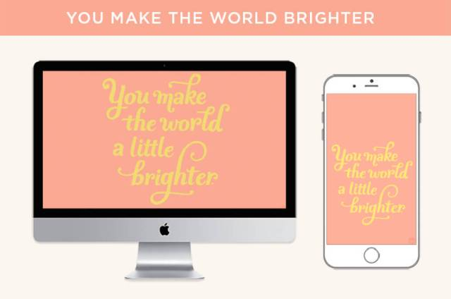 """You make the world a little brighter"" lettered quote displayed on desktop screen and mobile device"
