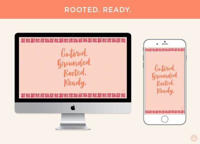 Free February 2019 digital wallpapers: Rooted. Ready.   thinkmakeshareblog.com