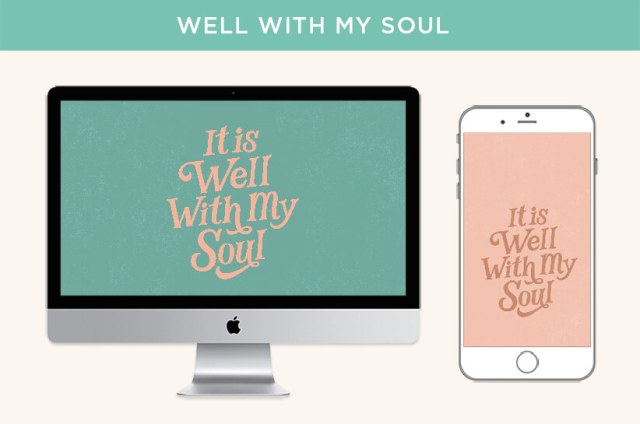 Free May 2020 digital wallpapers: It is well with my soul lettering