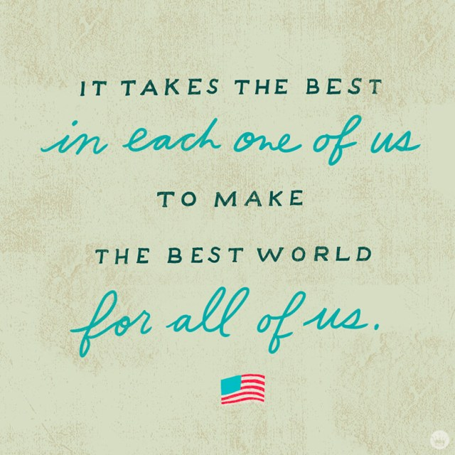 Memorial Day quote from Hallmark artist - It takes the best in each one of us to make the best world for all of us | thinkmakeshareblog.com