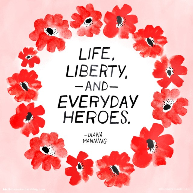 Memorial Day quotes - life, liberty, and everyday heroes.