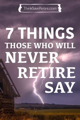 Pinterest: 7 things those who will never retire say