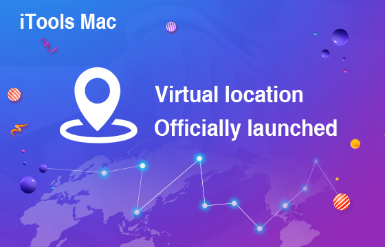 Virtual location feature officially launched on iTools for MAC