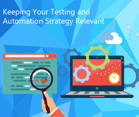 how to keep your test automation strategy relevant