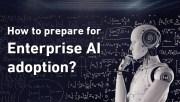 How to Prepare for Enterprise AI Adoption?