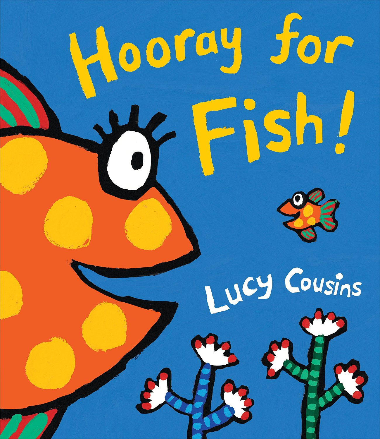 Story Time Hooray For Fish By Lucy Cousins