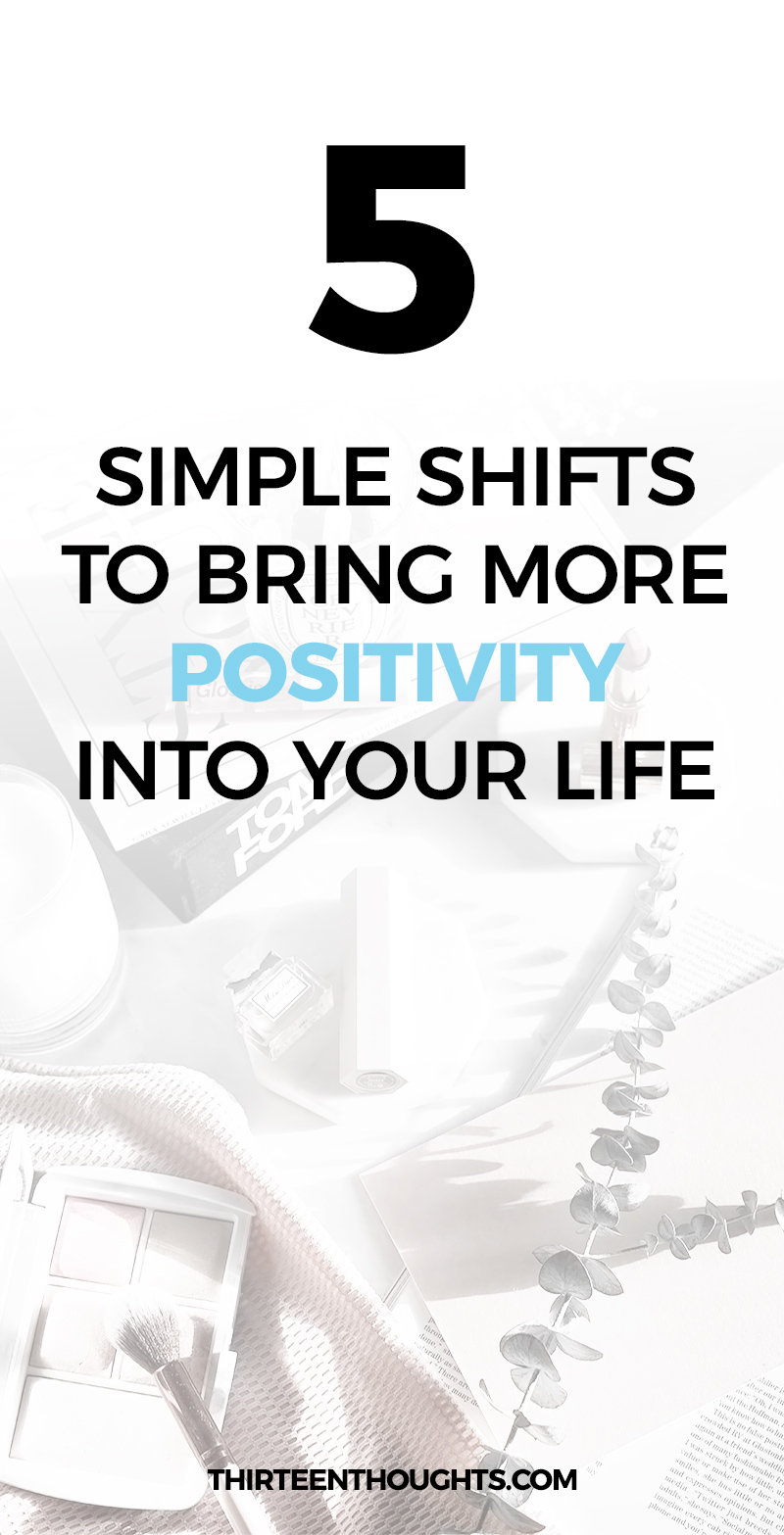 Simple Shifts to Bring More Positivity to Your Life