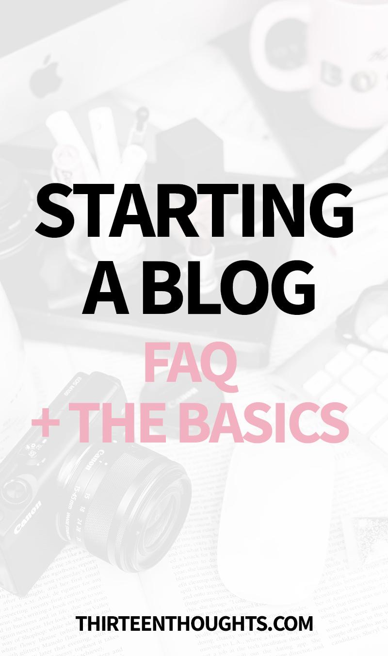 Starting a Blog: FAQ + the Basics