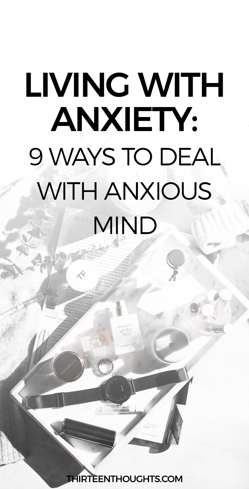 Living With Anxiety: 9 Ways to Deal With Anxious Mind