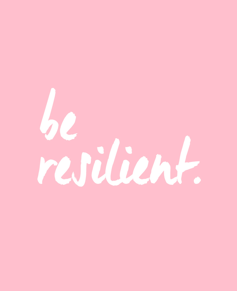 Stay Resilient