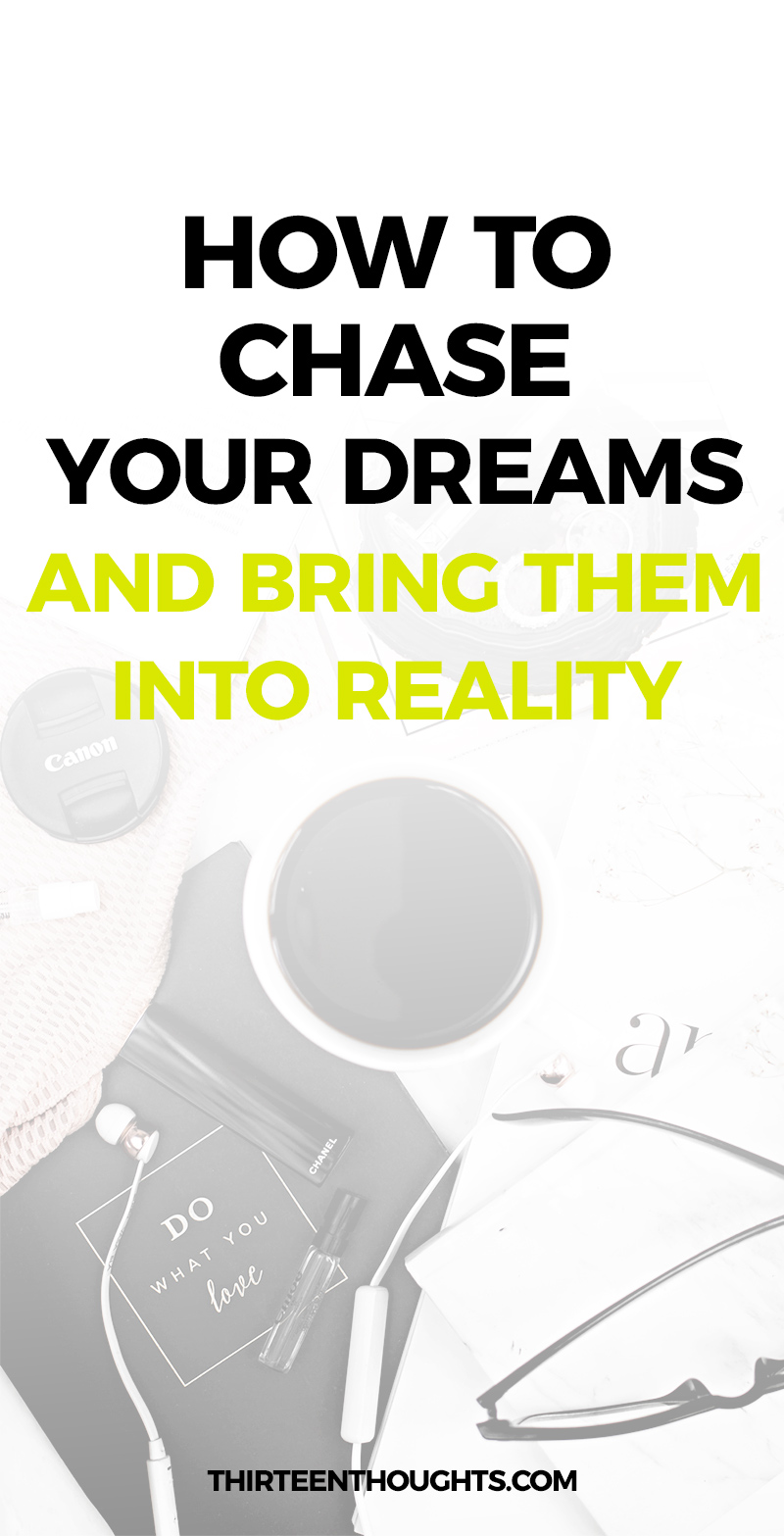 How to Chase Your Dreams