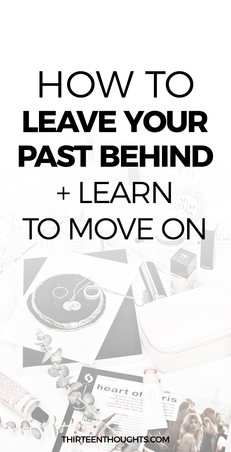 Leaving the past behind + learning to move on