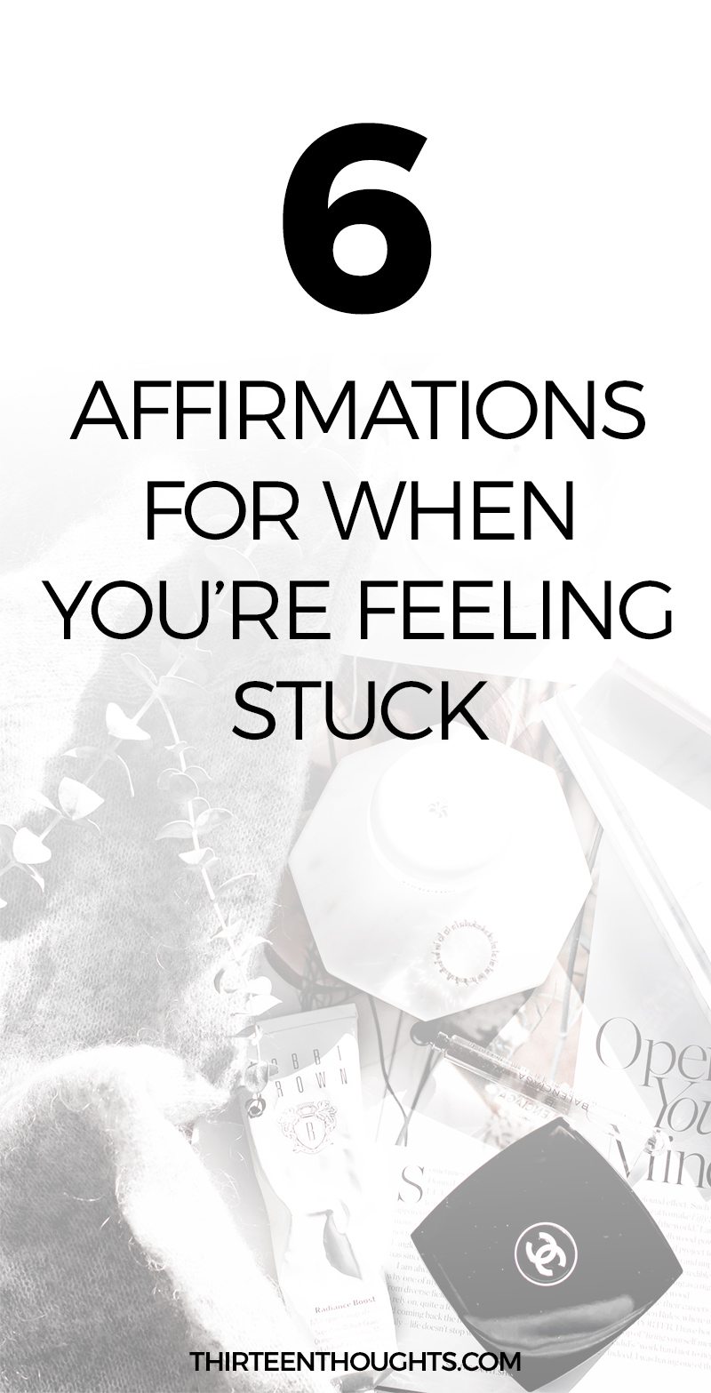 6 Affirmations for when you're feeling stuck #words #affirmations