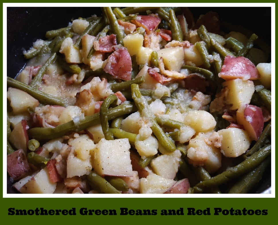 Smothered Green Beans and Red Potatoes