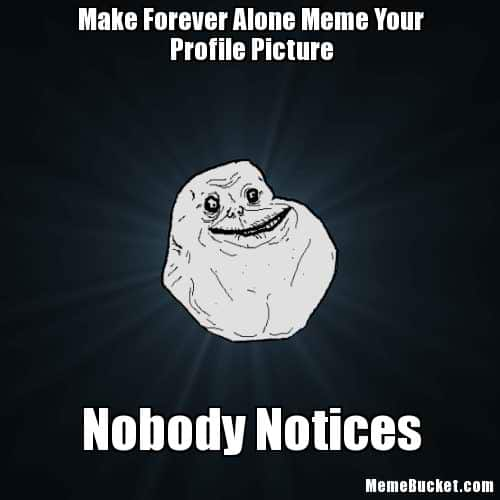 The Funniest Facebook Photo Memes and Forever Alone