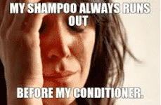 Shampoo, Conditioner and First World Problems