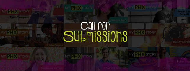 Call for your My PHX Story