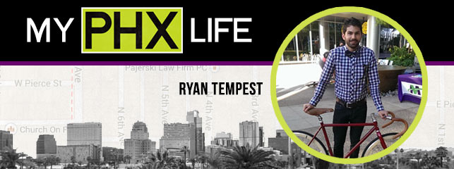 My Downtown Phoenix Life: Ryan Tempest