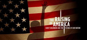 The Raising of America