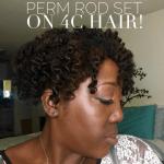 Natural Hair: Perm Rod Set on 4c Hair