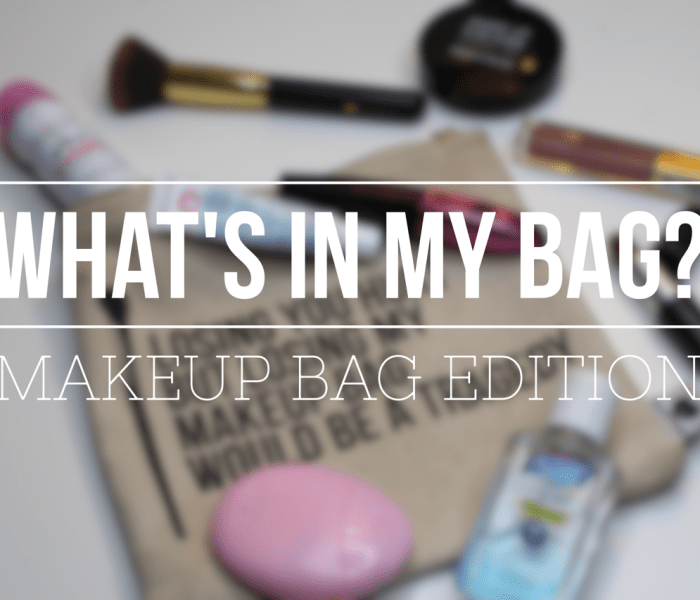 What's In My Bag? Makeup Bag Edition