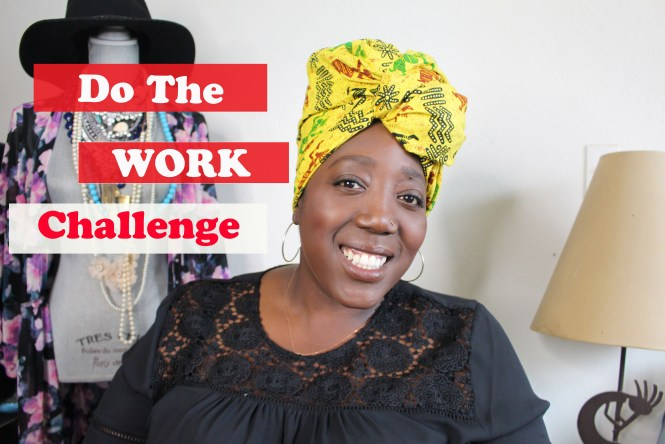 Do The Work, Challenge, Entrepreneur, business, life, life coaching, Life Coach, Growth, Lifestyle change, Work hard, This Curvy Girls Life, Jana'e Michelle, Live Your Best Life, Challenge Yourself,