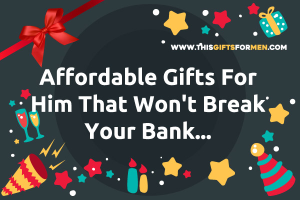 best-affordable-gifts-for-him