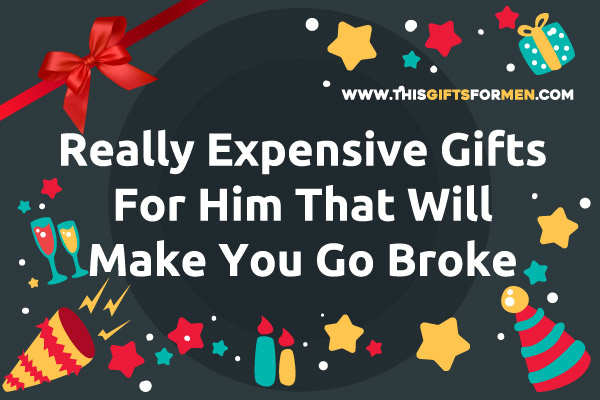 expensive-gifts-for-him