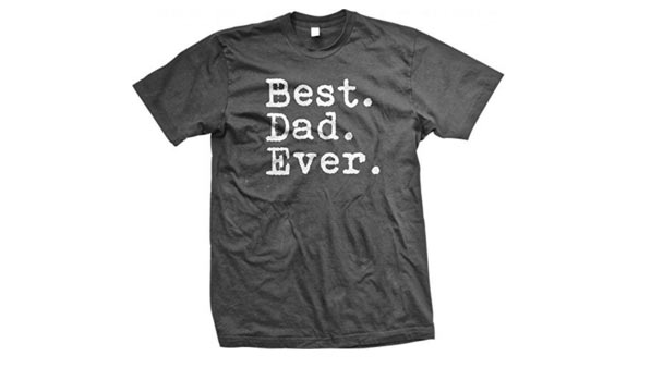 birthday gift ideas for dad best dad ever t shirt