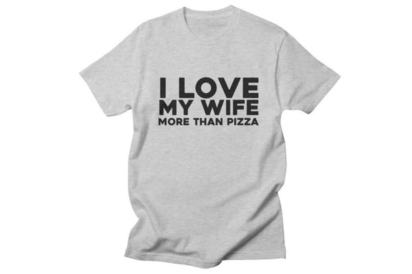 men t shirts I love my wife more than pizza