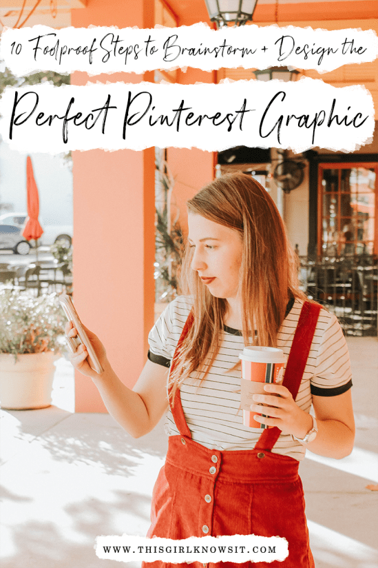 10 Foolproof Steps to Brainstorm and Design the Perfect Pinterest Graphic | A great blog graphic can attract a lot of visitors to your website, so follow these 10 foolproof steps to brainstorm and design the perfect Pinterest graphic for your blog! | #blog #pinterest #design | This Girl Knows It | www.thisgirlknowsit.com