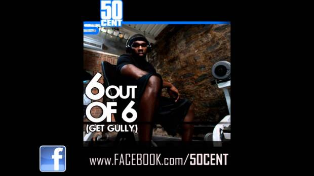 6 Out Of 6 (Get Gully) by 50 Cent [Freestyle] [March 2011] | 50 Cent Music